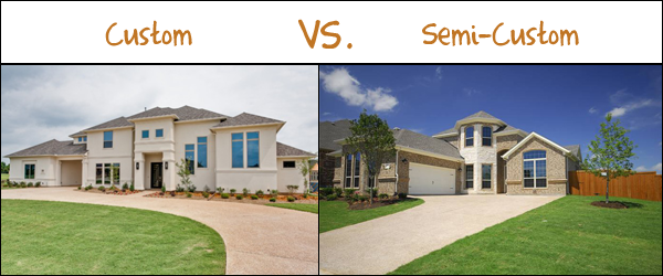 Custom And Semi Custom Homes What Are The Differences